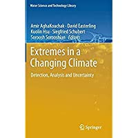 Extremes in a Changing Climate: Detection Analysis and Uncertainty (Water Science and Technology Library)【洋書】 [並行輸入品]