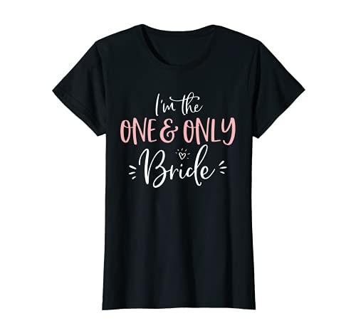 Mujer The One & Only Bride Camisa divertida despedida de soltera a juego Camiseta