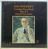 Rachmaninoff:Complete Piano Music Vol II:4 Pcs(1887)/Prelude,F Ma./2 Fantasy Pcs(1899)/7 Pcs.Op.10/Moments Musicaux,Op.16/3 Nocturnes(1887)/Oriental Sk./Sonata N.1,d Mi.Op.28/Polka De V.R./2 Pcs(1917)/Melodie,E Ma.Op.3/Serenade,Bb Mi./Impr. on Themes