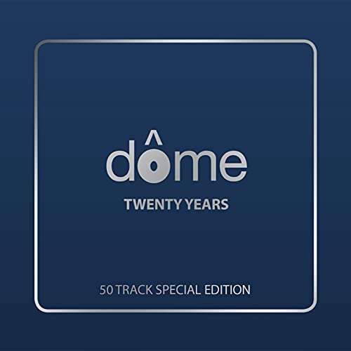 Dome: Twenty Years (50 Track Special Edition Edit)