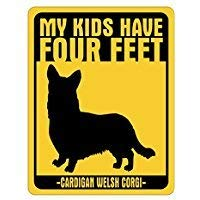 Metallschild My Kids Have Four Feet Cardigan Welsh Corgi