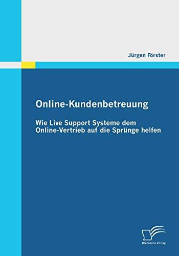 Online-Kundenbetreuung: Wie Live Support Systeme dem Online-Vertrieb auf die Sprünge helfen