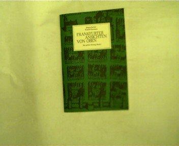Frankfurter Ansichten von oben - Der grüne Hering - Band 1