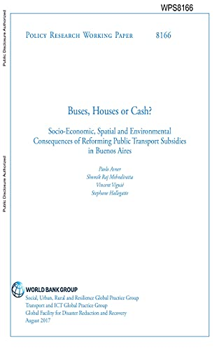 Buses, Houses or Cash? : Socio-Economic, Spatial and Environmental Consequences of Reforming Public Transport Subsidies in Buenos Aires (English Edition)