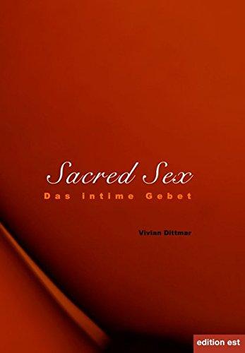 Sacred Sex: Das intime Gebet