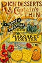 Rich Desserts and Captain's Thin: A Family and Their Times, 1831-1931 by Margaret Forster (1997-10-16)