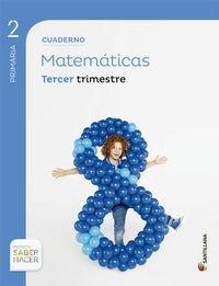 CUADERNO MATEMATICAS 2 PRIMARIA 3 TRIM SABER HACER - 9788468017952
