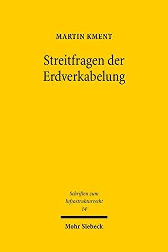 Streitfragen der Erdverkabelung: Gesetzliche Zielsetzung und Anwendung des 2 EnLAG und 4 BBPlG (Schriften zum Infrastrukturrecht, Band 14)