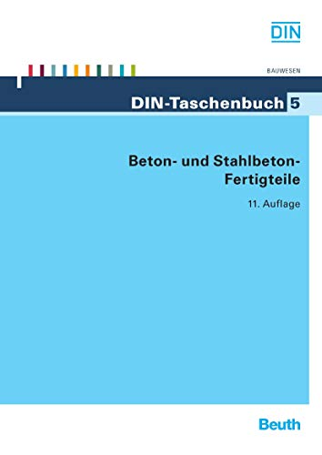 Beton- und Stahlbeton-Fertigteile (DIN-Taschenbuch)