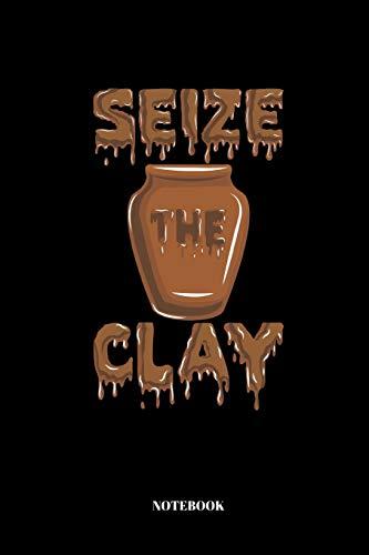 Seize The Clay: Notizbuch für Töpfer und Keramiker | 110 Seiten | liniert | 15,2 x 22,9 cm