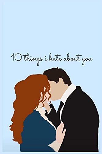 10 things i hate about you: notebook 6X9 120 pages