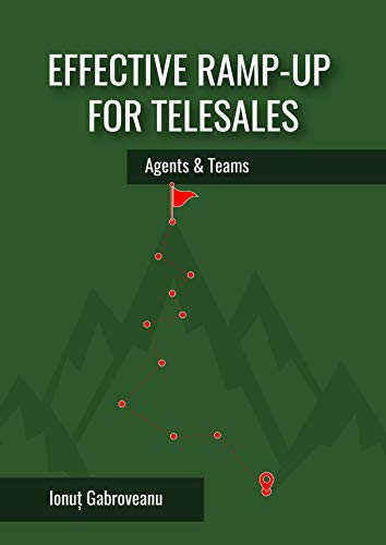 Effective ramp-up for Telesales - agents and teams (English Edition)