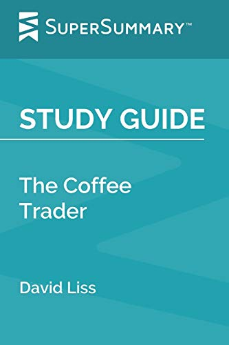Study Guide: The Coffee Trader by David Liss (SuperSummary)