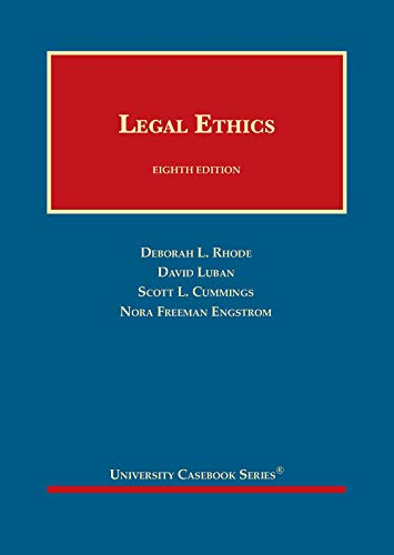 Compare Textbook Prices for Legal Ethics University Casebook Series 8 Edition ISBN 9781642426892 by Rhode, Deborah L.,Luban, David,Cummings, Scott L.,Engstrom, Nora F.
