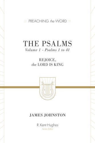 Image of The Psalms: Rejoice, the Lord Is King (Preaching the Word)