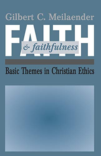 Faith And Faithfulness: Basic Themes in Christian Ethics (Revisions (Paperback))