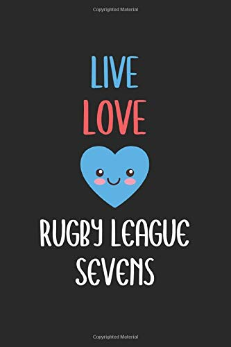 Live Love Rugby League Sevens: Lined Journal, 120 Pages, 6 x 9, Rugby League Sevens Funny Sport Gift, Black Matte Finish (Rugby League Sevens Journal)