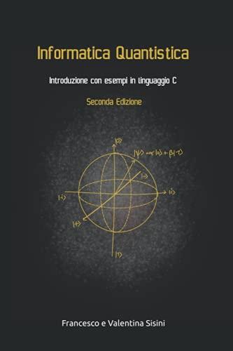 Informatica Quantistica, introduzione con esempi in linguaggio C