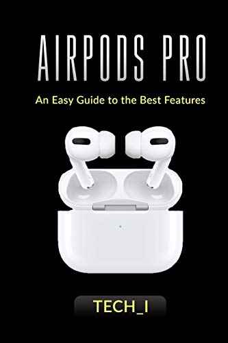 AirpodsPro: An easy Guide to The Best Features