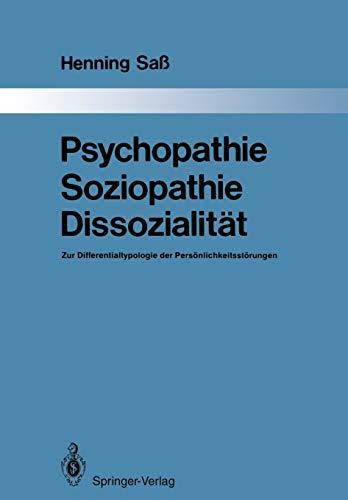 Psychopathie - Soziopathie - Dissozialität: Zur Differentialtypologie der Persönlichkeitsstörungen (Monographien aus dem Gesamtgebiete der ... Gesamtgebiete der Psychiatrie, 44, Band 44)