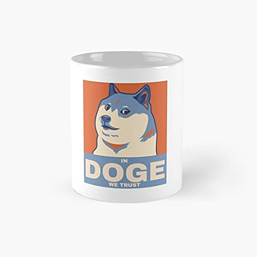 In Doge We Trust Classic Mug - Unique Gift Ideas For Her From Daughter Or Son Cool Novelty Cups 11 Oz.