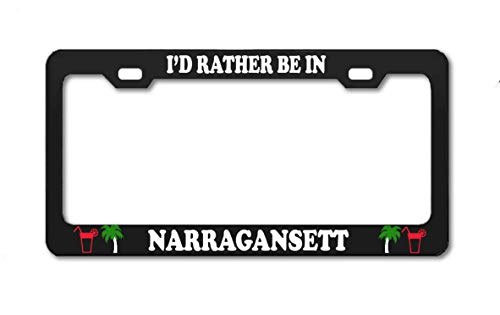 I'd Rather BE in Narragansett Black Aluminum License Plate Frame Standard 12x6 Phode Island Beach