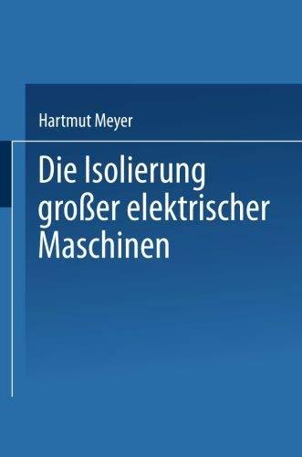 Die Isolierung groer elektrischer Maschinen (German Edition) by H. Meyer(2013-06-16)