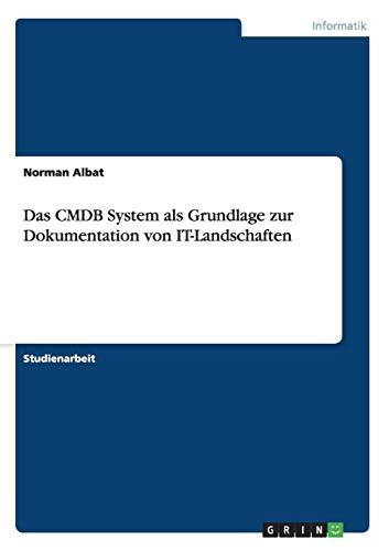 Das CMDB System als Grundlage zur Dokumentation von IT-Landschaften