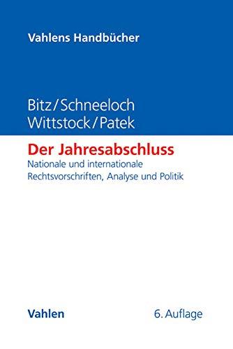 Der Jahresabschluss: Nationale und internationale Rechtsvorschriften, Analyse und Politik (Vahlens Handbücher der Wirtschafts- und Sozialwissenschaften)