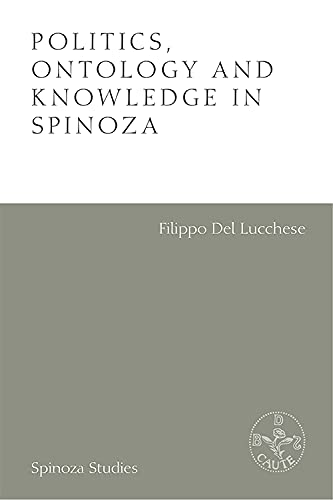 Politics, Ontology and Knowledge in Spinoza: Essays by Alexandre Matheron