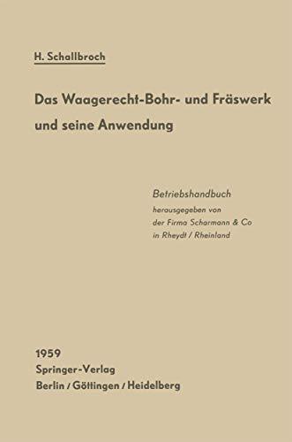 Das Waagerecht-Bohr- und Fräswerk und seine Anwendung: Betriebshandbuch