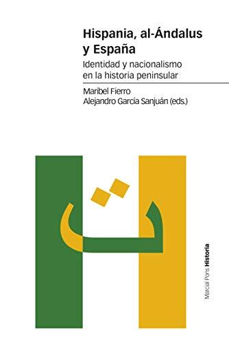 Hispania, al-Ándalus y España: Identidad y nacionalismo en la historia peninsular (Estudios)