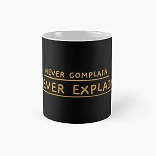 Never Complain, Never Explain - Funny Gift for Best Friends, Lover