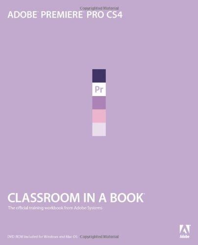 Adobe Premiere Pro CS4 Classroom in a Book