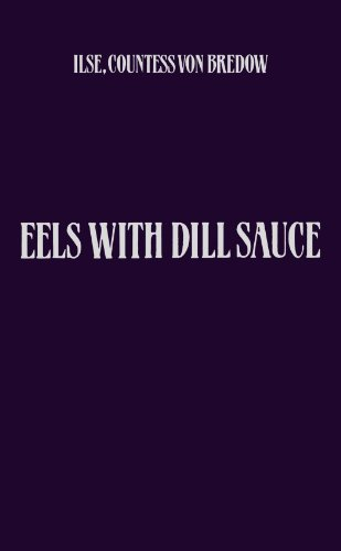 Eels With Dill Sauce: Memories of an Eccentric Childhood