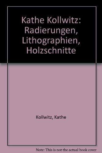 Käthe Kollwitz Radierungen Lithographien Holzschnitte