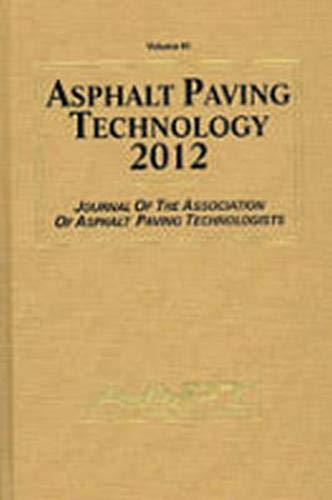 Asphalt Paving Technology 2012 (Journal of the Association of Paving Technologists)