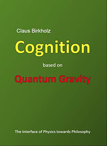 Cognition based on Quantum Gravity: The Interface of Physics towards Philosophy