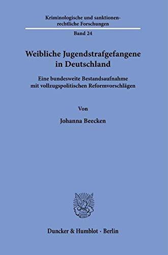 Weibliche Jugendstrafgefangene in Deutschland.: Eine bundesweite Bestandsaufnahme mit vollzugspolitischen Reformvorschlägen.: 24