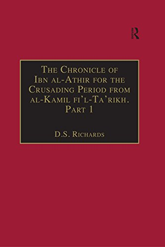 The Chronicle of Ibn al-Athir for the Crusading Period from al-Kamil fi'l-Ta'rikh. Part 1: The Years 491–541/1097–1146: The Coming of the Franks and the ... in Translation Book 13) (English Edition)
