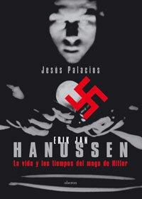 Erik Jan Hanussen: La vida y los tiempos del mago de Hitler (Historia)