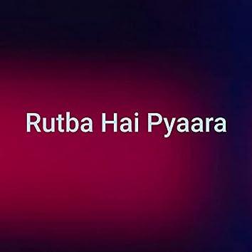 Rutba Hai Pyaara