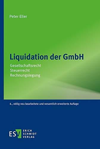 Liquidation der GmbH: Gesellschaftsrecht - Steuerrecht - Rechnungslegung