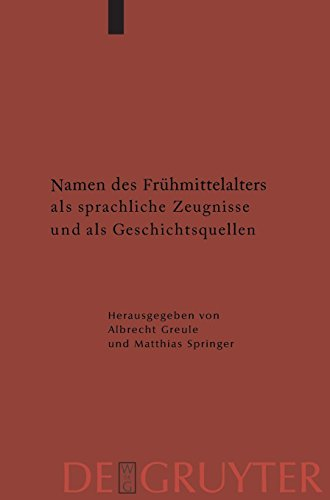 Namen des Frühmittelalters als sprachliche Zeugnisse und als Geschichtsquellen (Ergänzungsbände zum Reallexikon der Germanischen Altertumskunde, Band 66)