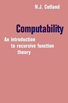 Computability: An Introduction to Recursive Function Theory by Nigel Cutland(1980-06-30)