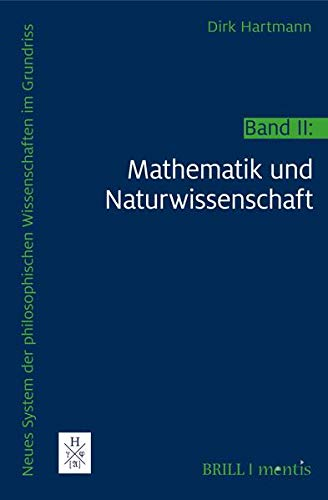 Neues System der philosophischen Wissenschaften im Grundriss: Band II: Mathematik und Naturwissenschaft