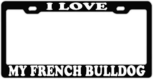 DKISEE Aluminum Metal License Plate Frame I Love My French Bulldog License Plate Covers Auto Tag Holder 12 x 6 inch