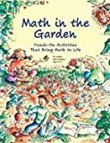 Math in the Garden: Hands-On Activities That Bring Math to Life, Ages 5-13