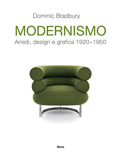 Modernismo. Arredi, design e grafica 1920-1950. Ediz. illustrata