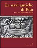 Image of Le navi antiche di Pisa: Ad un anno dallinizio delle ricerche